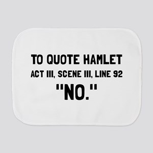 Hamlet Quote Burp Cloth